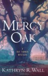The Mercy Oak - Kathryn R. Wall