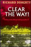 Clear the Way!: A History of the 38th (Irish) Brigade, 1941-1947 - Richard Doherty