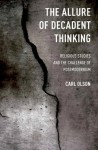 The Allure of Decadent Thinking: Religious Studies and the Challenge of Postmodernism - Carl Olson
