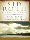 Sanidad Sobrenatural - Sid Roth, Linda Josef