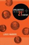 Apologetics for the Twenty-First Century - Louis Markos