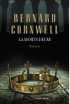 La morte dei re - Donatella Cerutti Pini, Bernard Cornwell