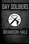 Day Soldiers - Brandon Hale