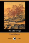 The Little Savage (Dodo Press) - Frederick Marryat