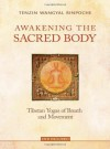 Awakening the Sacred Body - Tenzin Wangyal, Marcy Vaughn