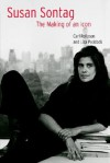 Susan Sontag: The Making of an Icon - Carl Rollyson, Lisa Paddock