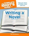 The Complete Idiot's Guide to Writing a Novel, 2nd Edition - Tom Monteleone