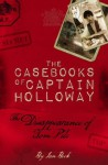The Casebooks of Captain Holloway: The Disappearance of Tom Pile - Ian Beck