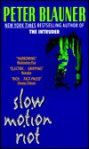 Slow Motion Riot (paperback) - Peter Blauner