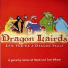 Dragon Lairds: Epic Fun on a Dragon Scale [With CardsWith Plastic Pawns & Pretend MoneyWith GameboardWith Rules Booklet] - James M. Ward, Tom Wham