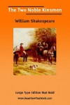 Two Noble Kinsmen, the (Large Print) - William Shakespeare