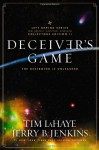 Deceiver's Game: The Destroyer Is Unleashed (Left Behind Series Collectors Edition Volume 2) - Jerry B. Jenkins