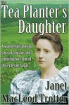 The Tea Planter's Daughter - Janet MacLeod Trotter