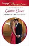 Katrakis's Sweet Prize (Harlequin Presents) - Caitlin Crews
