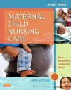 Study Guide for Maternal Child Nursing Care - Shannon E. Perry, Marilyn J Hockenberry, Deitra Leonard Lowdermilk, David Wilson