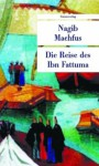 Die Reise des Ibn Fattuma - Naguib Mahfouz, Doris Kilias, Nagib Machfus