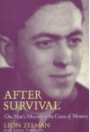 After Survival: One Man's Mission in the Cause of Memory - Leon Zelman, Armin Thurnher, Meredith Schneeweiss