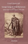 Savage Songs & Wild Romances: Settler Poetry and the Indigene, 1830-1880 - John O'Leary