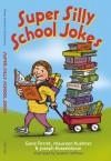Super Silly School Jokes - Gene Perret, Joseph Rosenbloom, Meridith Berk, Toni Vavrus, Sanford Hoffman