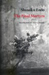 The Final Martyrs - Shūsaku Endō, Van C. Gessel
