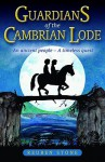Guardians of the Cambrian Lode: An Ancient People - A Timeless Quest - Reuben Stone