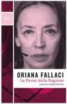 La Forza della Ragione (BUR OPERE DI ORIANA FALLACI) (Italian Edition) - Oriana Fallaci