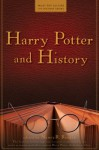 Harry Potter and History (Wiley Pop Culture and History Series) - Nancy Reagin