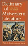 Dictionary of Midwestern Literature, Volume 1: The Authors - Philip A. Greasley