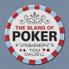 The Slang of Poker - Tom Dalzell, Peter Donahue