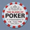 The Slang of Poker - Tom Dalzell, Peter Donahue