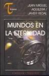 Mundos En La Eternidad - Juan Miguel Aguilera, Javier Redal