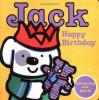Jack -- Happy Birthday! - Rebecca Elgar