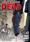 Walking Dead # 2, Los muertos caminantes: Días pasados parte 2 de 3 - Robert Kirkman, Tony Moore, Mauro Mantella