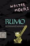 Rumo Alimaailmassa (Pimeyden ihmeet, #2) - Walter Moers, Marja Kyrö