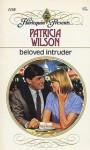 Beloved Intruder - Patricia Wilson