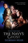 The Navy's Ghost (Bad Boys of Beta Squad, #1) - Siobhan Muir