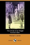 The Uncle of an Angel (Illustrated Edition) (Dodo Press) - Thomas A. Janvier, W. Smedley