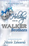 Holidays with the Walker Brothers - Nicole Edwards