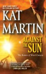 Against the Sun (The Raines of Wind Canyon, #6) - Kat Martin