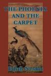 The Phoenix and the Carpet - E. Nesbit