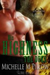 His Highness The Duke (Dragon Lords #5) - Michelle M. Pillow