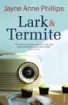 Lark and Termite - Jayne Anne Phillips