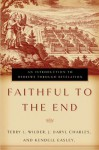 Faithful to the End: An Introduction to Hebrews Through Revelation - Terry L. Wilder, J. Daryl Charles, Kendell Easley
