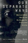 Our Separate Ways: Black and White Women and the Struggle for Professional Identity - Ella L.J. Edmondson Bell, Stella M. Nkomo