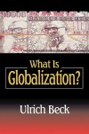 What Is Globalization - Ulrich Beck