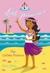 Little Princesses: The Lullaby Princess - Katie Chase, Leighton Noyes
