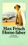 Homo faber: Ein Bericht. - Max Frisch