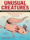 Unusual Creatures: A Mostly Accurate Account of Some of Earth's Strangest Animals - Michael Hearst, Jelmer Noordeman, Christie Wright, Arjen Noordeman