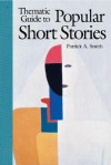 Thematic Guide to Popular Short Stories - Patrick Smith