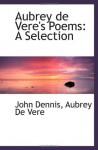 Aubrey de Vere's Poems: A Selection - John Dennis, Aubrey De Vere